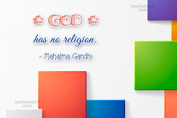 God Quote: God has no religion. – Mahatma Gandhi