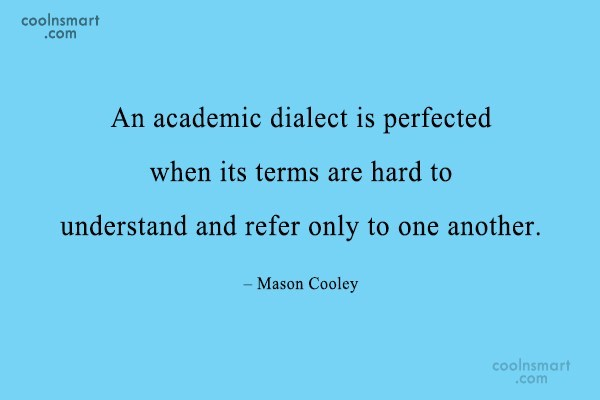 Quote: An academic dialect is perfected when its...