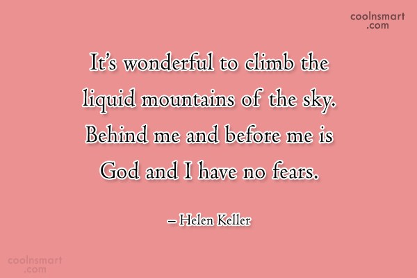 Quote: It's wonderful to climb the liquid mountains...