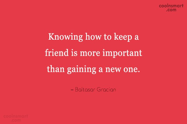 Friendship Quote: Knowing how to keep a friend is...