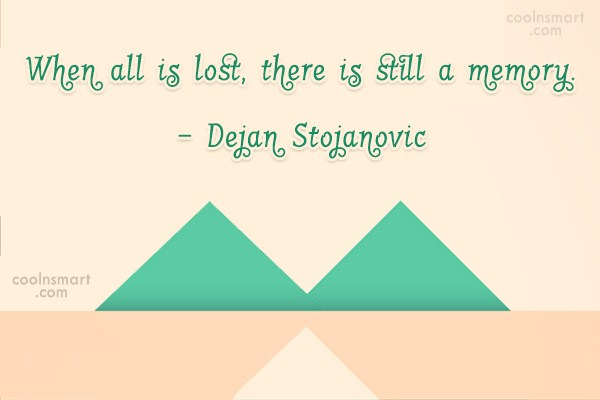 Quote: When all is lost, there is still...