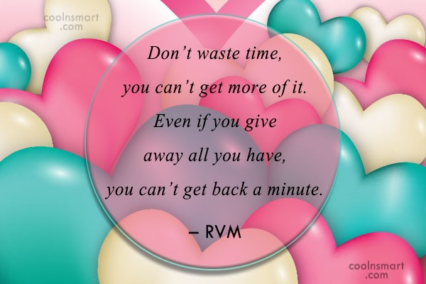 Time Quote: Don't waste time, you can't get more...