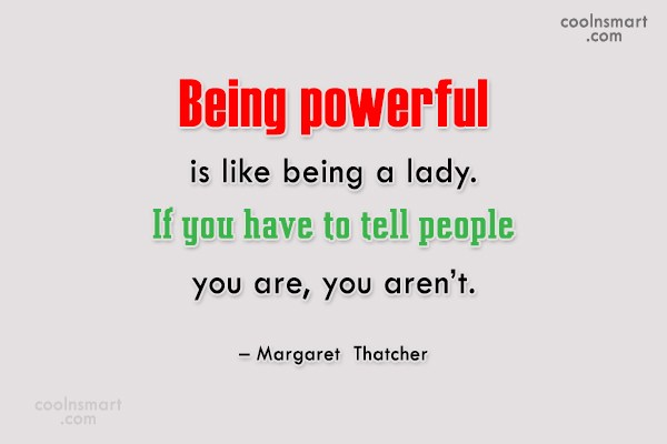 Power Quote: Being powerful is like being a lady....