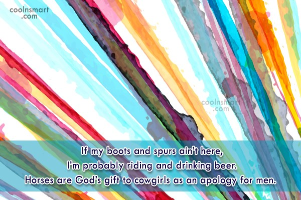 Cowboy Quote: If my boots and spurs ain't here,...
