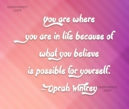 Quote: You are where you are in life...