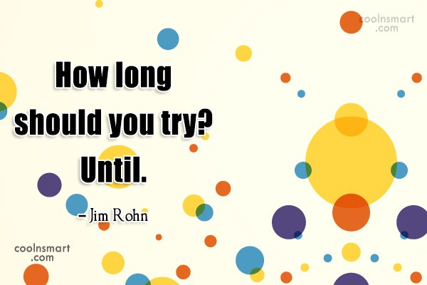 Quote: How long should you try? Until. –...