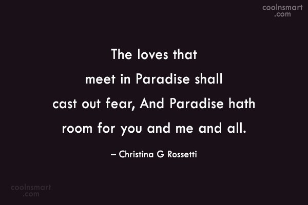 Quote: The loves that meet in Paradise shall...