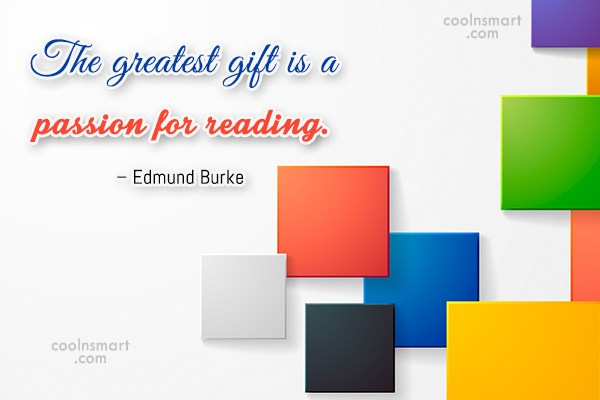 Quote: The greatest gift is a passion for...
