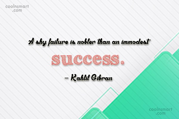 Failure Quote: A shy failure is nobler than an...