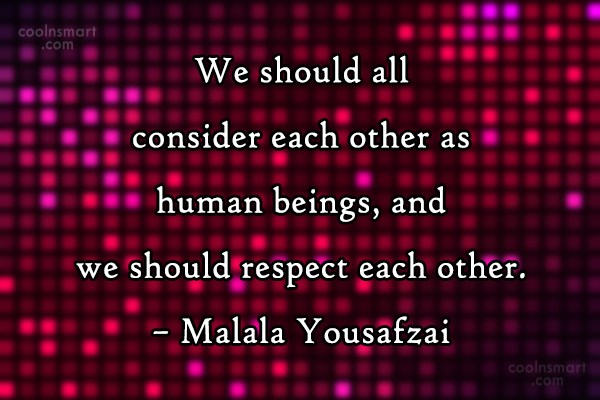 Quote: We should all consider each other as...