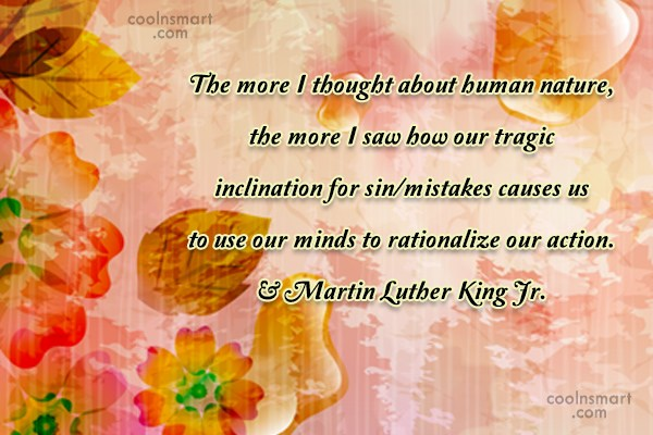 Action Quote: The more I thought about human nature,...