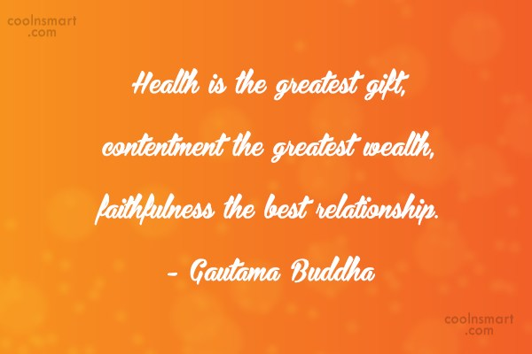 Faith Quote: Health is the greatest gift, contentment the...