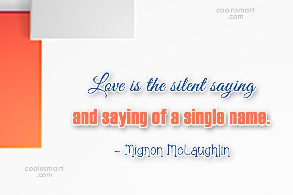 Quote: Love is the silent saying and saying...
