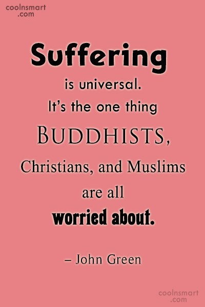 Suffering Quote: Suffering is universal. It's the one thing...