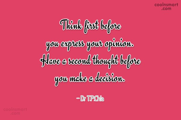 Quote: Think first before you express your opinion....