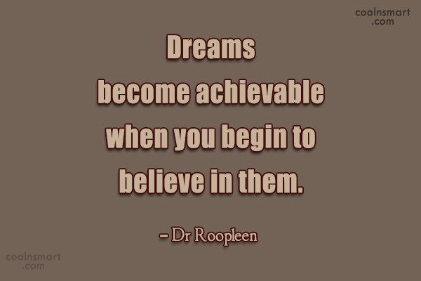 Dream Quote: Dreams become achievable when you begin to...