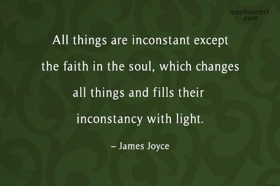 Faith Quote: All things are inconstant except the faith...