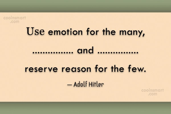 Emotion Quote: use emotion for the many, and reserve...