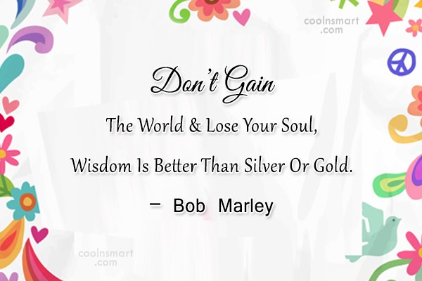 Soul Quote: Don't Gain The World & Lose Your...
