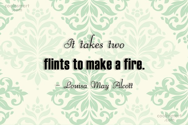 Quote: It takes two flints to make a...