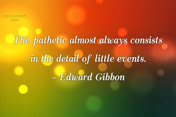 Quote: The pathetic almost always consists in the...