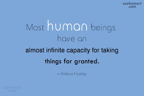 Quote: Most human beings have an almost infinite...