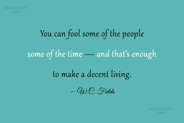 Quote: You can fool some of the people...