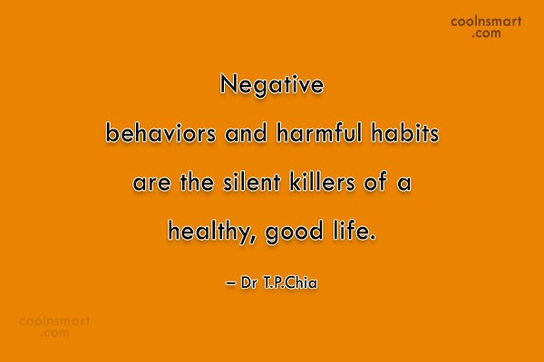 Quote: Negative behaviors and harmful habits are the...