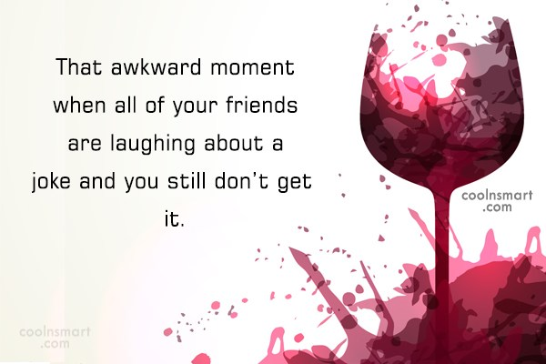 Funny Awkward Moments Quote: That awkward moment when all of your...
