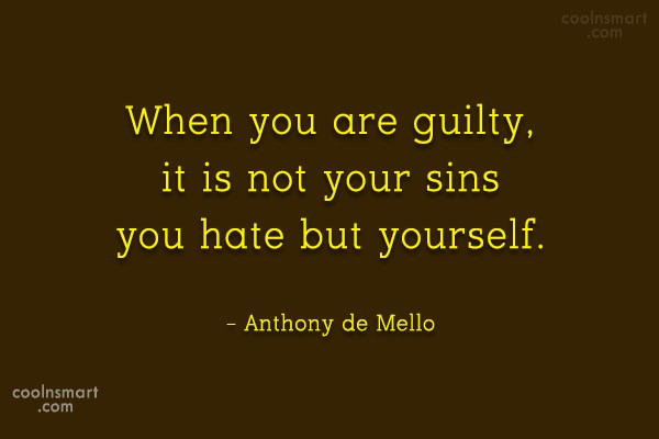 Guilt Quote: When you are guilty, it is not...