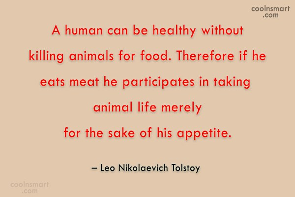 Health Quote: A human can be healthy without killing...