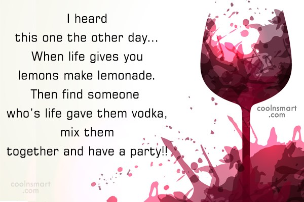 Alcohol Quote: I heard this one the other day…...