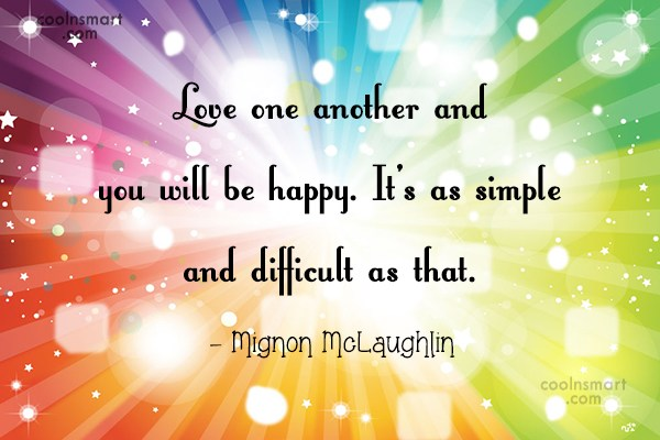 Quote: Love one another and you will be...