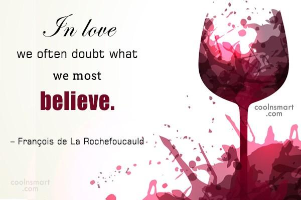 Doubt Quote: In love we often doubt what we...