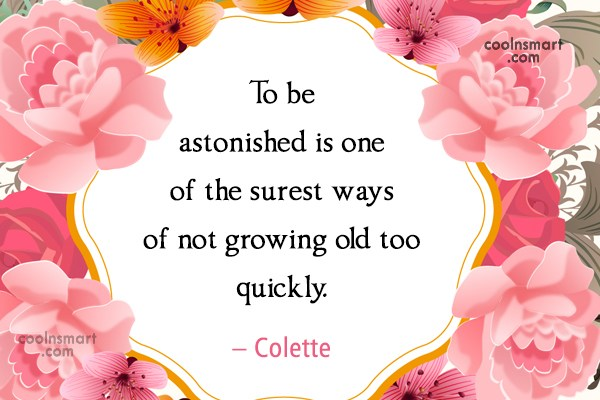 Quote: To be astonished is one of the...