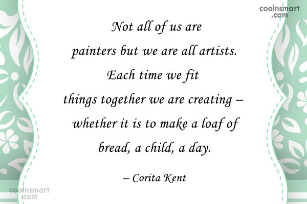 Quote: Not all of us are painters but...