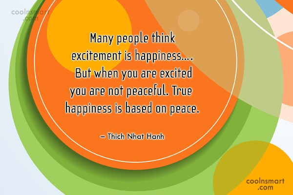 Peace Quote: Many people think excitement is happiness…. But...