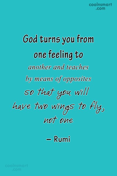 God Quote: God turns you from one feeling to...