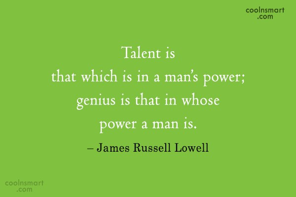 Power Quote: Talent is that which is in a...