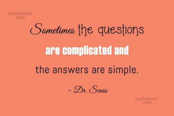 Quote: Sometimes the questions are complicated and the...