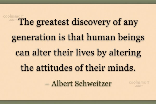 Attitude Quote: The greatest discovery of any generation is...