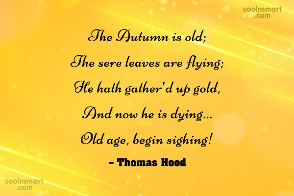 Autumn Quote: The Autumn is old; The sere leaves...