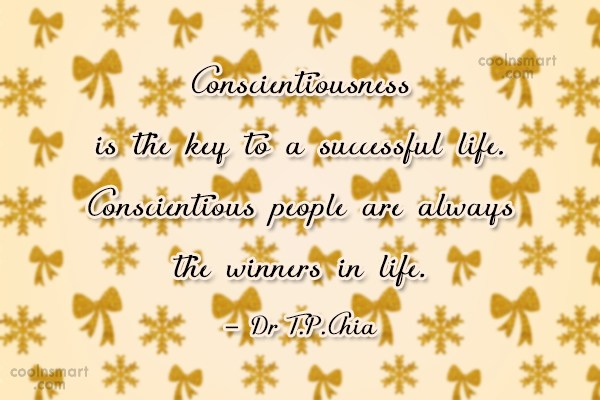 Success Quote: Conscientiousness is the key to a successful...