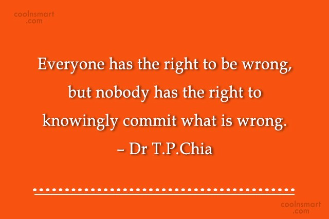 Wise Quote: Everyone has the right to be wrong,...