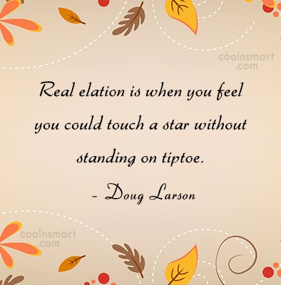 Feelings Quote: Real elation is when you feel you...