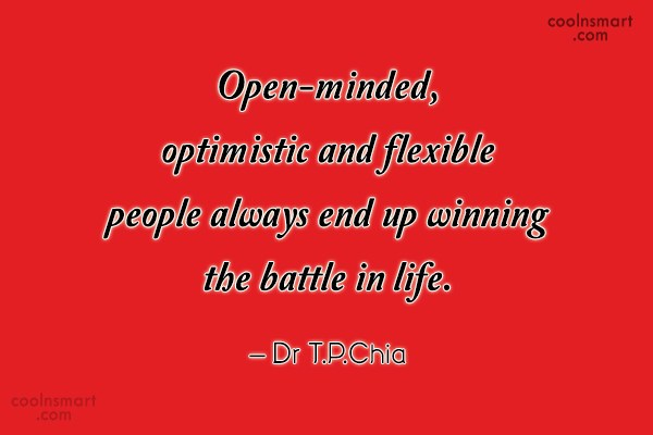People Quote: Open-minded, optimistic and flexible people always end...