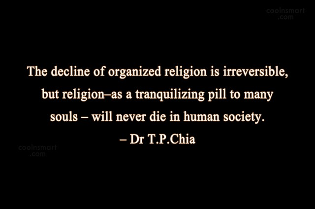 Religion Quote: The decline of organized religion is irreversible,...