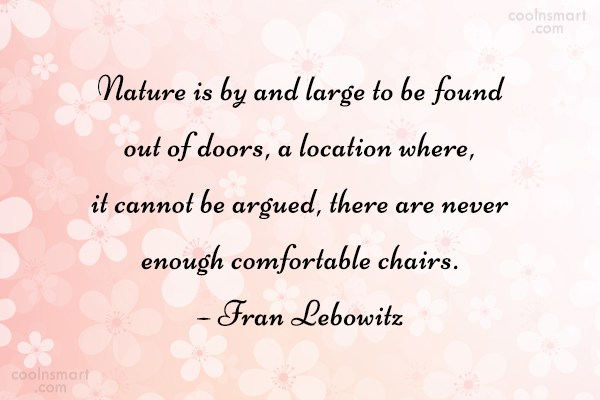 Quote: Nature is by and large to be...