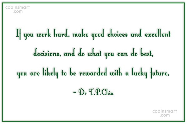 Hard Work Quote: If you work hard, make good choices...