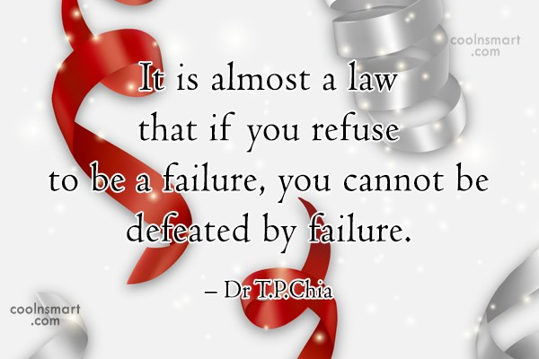 Failure Quote: It is almost a law that if...